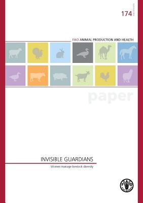 Invisible Guardians By Food and Agriculture Organization of the United Nations